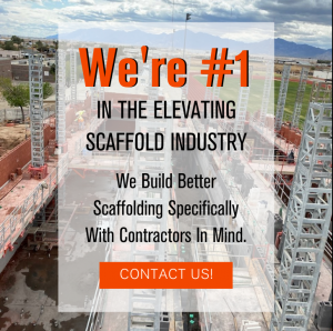 We're #1 In The Elevating Scaffold Industry
